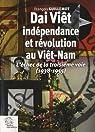 Dai Viêt, indépendance et révolution au Viêt-Nam par Guillemot