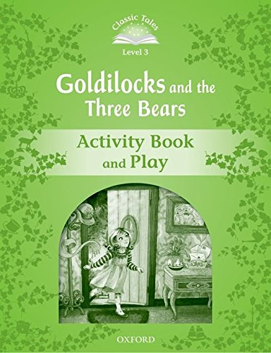 Classic Tales Second Edition: Classic Tales 3. Goldilocks And The Three Bears. Activity Book - 2nd Edition
