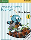 Cover of: Cambridge Primary Science Skills Builder 1 | Jon Board, Alan Cross