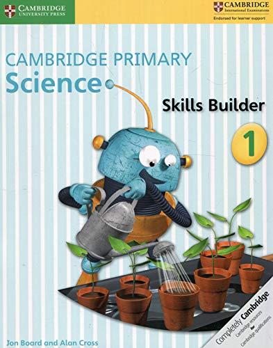 Cambridge primary science skills builder. Per la Scuola elementare: 1
