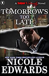 Tomorrow's Too Late (Sniper 1 Security Book 3)