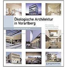 Ökologische Architektur in Vorarlberg: Ein soziales, ökonomisches und kulturelles Modell