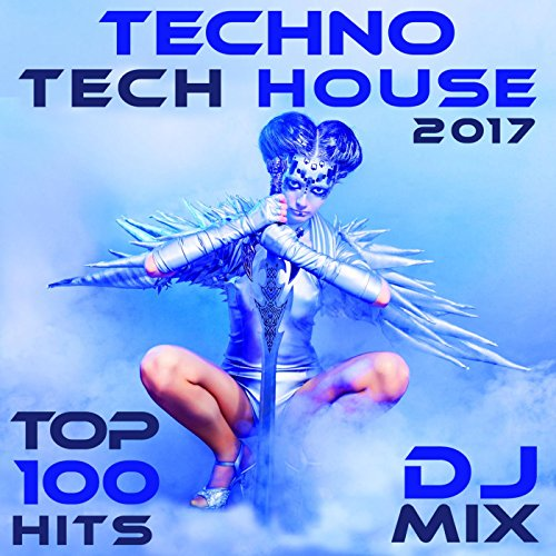 Techno Tech House 2017 Top 100 Hits (2 Hr DJ Mix)