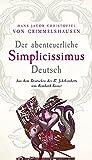 Der abenteuerliche Simplicissimus Deutsch von Hans Jacob Christoffel von Grimmelshausen