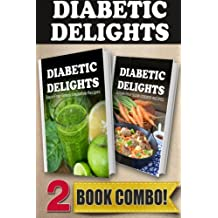 Sugar-Free Green Smoothie Recipes and Sugar-Free Slow Cooker Recipes: 2 Book Combo (Diabetic Delights)