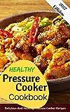 Best Pressure Cooker Recipes - Healthy Pressure Cooker Cookbook: Delicious And Healthy Pressure Review