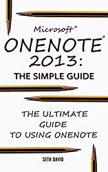 Microsoft OneNote 2013: The Simple Guide
