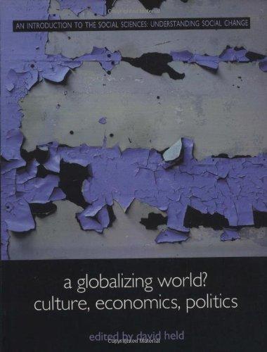 A Globalizing World?: Culture, Economics, Politics (Understanding Social Change) by David Held (Editor) (1-Jun-2000) Paperback