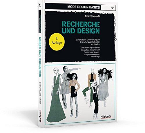 Mode Design Basics: Recherche und Design: Systematische Untersuchung und Erforschung von Materialien und Quellen. Eine Zeichnung, die vor der ... oder Verwendung eines Kleidungsstücks zeigt