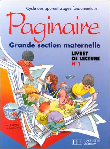 Paginaire. Grande section maternelle, livret de lecture, numéro 1 par M. Gérard, S. Jourdren
