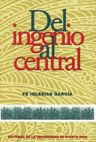Del Ingenio Al Central