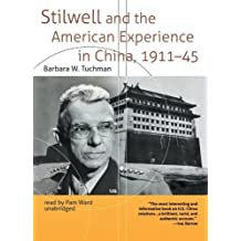 Stilwell and the American Experience in China, 1911-45 (Library Edition) by Barbara Wertheim Tuchman (2009-08-01)