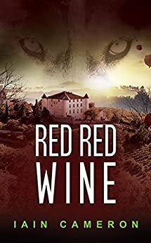 Red Red Wine: (DI Angus Henderson 5) by [Cameron, Iain]