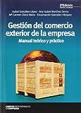 Gestión del comercio exterior de la empresa (3ª ed.) (Libros Profesionales)