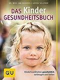 Das Kinder-Gesundheitsbuch: Kinderkrankheiten ganzheitlich vorbeugen und heilen - Jan Vagedes, Georg Soldner
