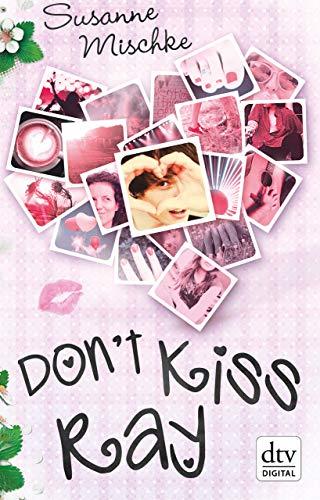 Don't Kiss Ray: Roman