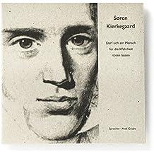"""Sören Kierkegaard: """"Darf sich ein Mensch für die Wahrheit töten lassen?"""" Eine Textauswahl aus Briefen und Werk"""