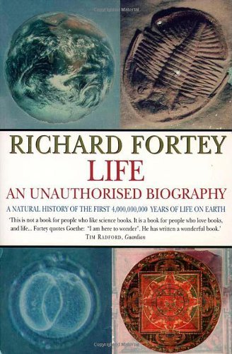 Life: an Unauthorized Biography by Richard Fortey (1998-04-06)