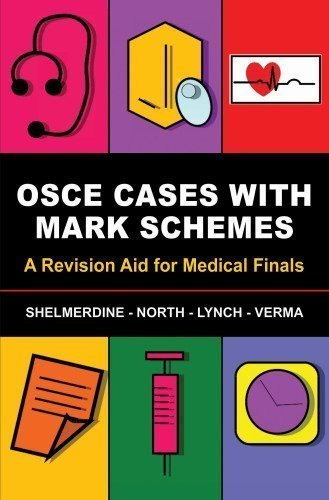 OSCE Cases with Mark Schemes: A Revision Aid for Medical Finals of Susan C. Shelmerdine, Tamara North, Jeremy F. Lynch, Aneesha 1st (first) Edition on 15 March 2012