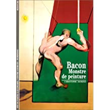 Bacon : Monstre de peinture