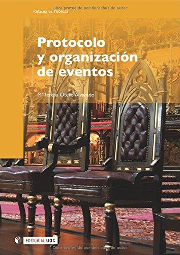 Protocolo y organización de eventos (Manuales) por Mª Teresa Otero Alvarado
