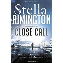 Close Call: A Liz Carlyle Novel by Stella Rimington (2014-07-03)