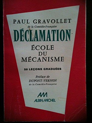 Paul Gravollet,... Dclamation, cole du mcanisme : Exercices pratiques, 50 leons gradues
