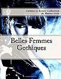 Telecharger Livres Belles Femmes Gothiques Culture et Beaute Collection de Photos Serie (PDF,EPUB,MOBI) gratuits en Francaise
