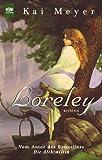 Kai Meyer: Loreley