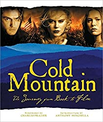 Cold Mountain: The Journey from Book to Film (Newmarket Pictorial Moviebooks (Hardcover))