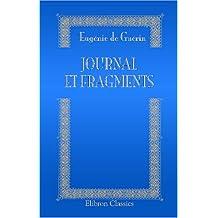 Journal et fragments: Publiés avec l'assentiment de sa famille par G. S. Trebutien