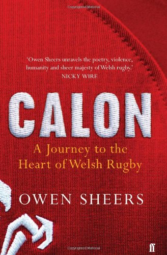 Calon: A Journey to the Heart of Welsh Rugby por Owen Sheers