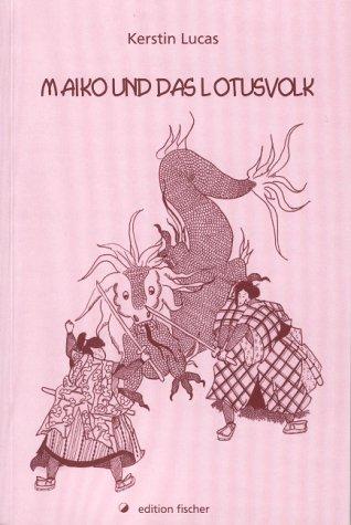 Maiko und das Lotusvolk (edition fischer)