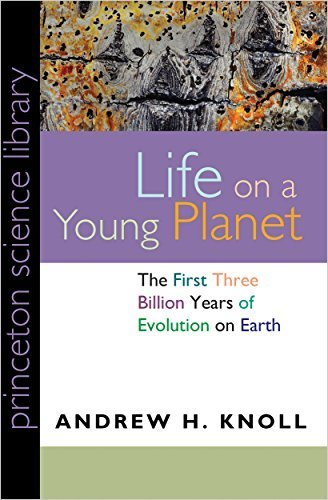 Life on a Young Planet: The First Three Billion Years of Evolution on Earth (Princeton Science Library) by Knoll, Andrew H. (2004) Paperback