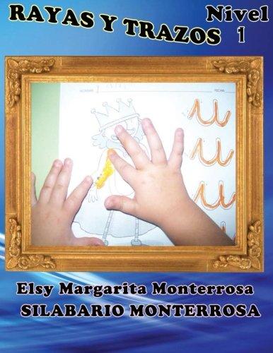 Rayas y Trazos Nivel Uno: Grafomotricidad en Cuadrícula, apto desde cuatro años.: Volume 3 (Silabario Monterrosa) por Mrs Elsy Margarita Monterrosa