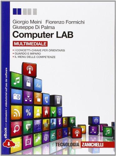 Computer LAB. Per le Scuole superiori. Con espansione online