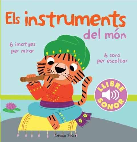 Els Instruments Del Món (Llibres de sons)