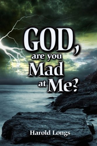 God, Are You Mad at Me?