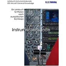 Instrumentenkunde (Farbdruckversion): 022 Aircraft General Knowledge. Ein Lehrbuch für Piloten nach europäischen Richtlinien