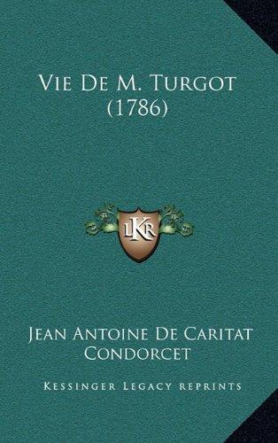 Vie de M. Turgot (1786)