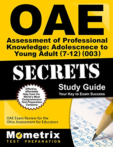 OAE Assessment of Professional Knowledge: Adolescence to Young Adult (7-12) (003) Secrets Study Guide: OAE Test Review for the Ohio Assessments for Educators (English Edition) - Oae-study Guide