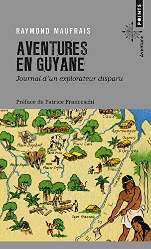 Aventures en Guyane: journal d'un explorateur disparu (Points aventure) por Raymond Maufrais