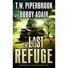 The Last Refuge: A Dystopian Society in a Post Apocalyptic World (The Last Survivors Book 5)