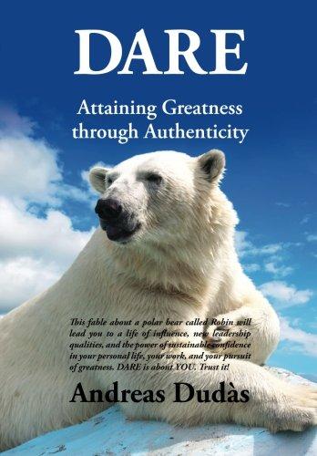 Dare: Attaining Greatness Through Authenticity