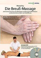Die Breuß-Massage: Schmerzloses Einrichten der Wirbelsäule und Massage für Wirbelsäulen und Bandscheibenschäden nach Rudolf Breuß.