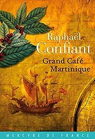 Grand café Martinique par Raphaël Confiant