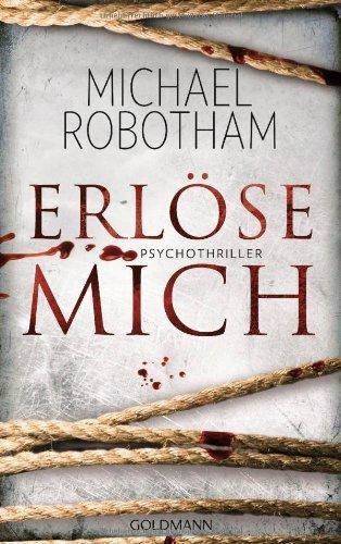 Buchseite und Rezensionen zu 'Erlöse mich: Psychothriller by Robotham, Michael (2014) Broschiert' von Michael Robotham