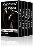 Captured on Video: The Complete Serial Books 1-5 (m/m BDSM erotica) (English Edition)