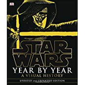 Star Wars Year by Year: A Visual History, Updated Edition (Star Wars (DK Publishing))