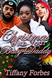 Christmas With Your Baby Daddy: Urban Fiction Holiday Story 2019 (English Edition)